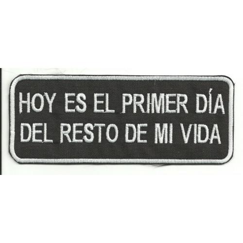 Patch  embroidery  HOY ES EL PRIMER 14cm x 5,5cm